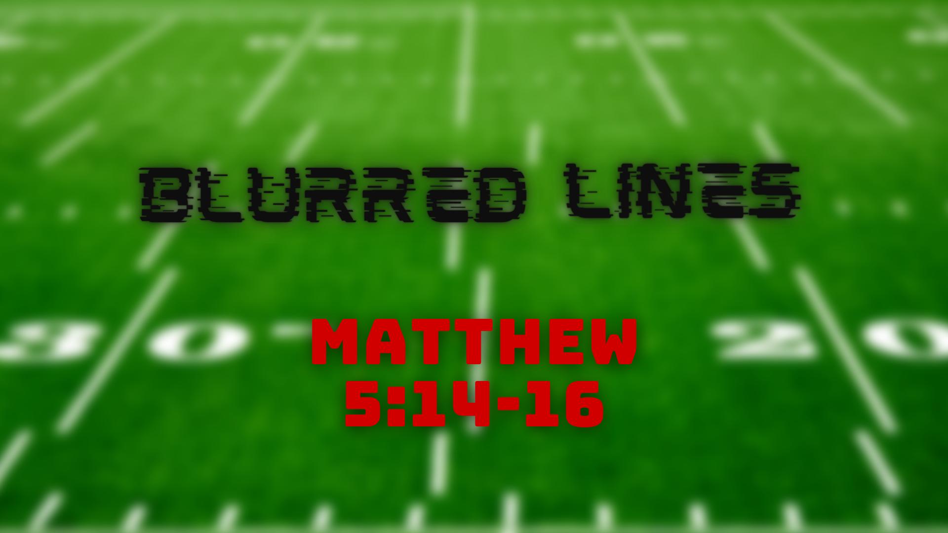 Blurred Lines Matthew 514-16