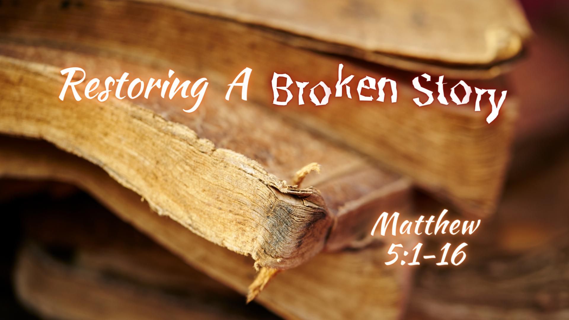 Restoring A Broken Story Matthew 51-16